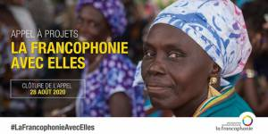 Fonds solidarité pour les femmes « La Francophonie avec Elles ». Appel à projets