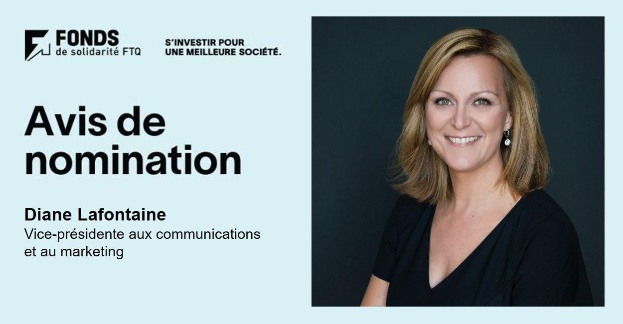 NOMINATION : Diane Lafontaine nommée vice-présidente aux communications et au marketing du Fonds de solidarité FTQ
